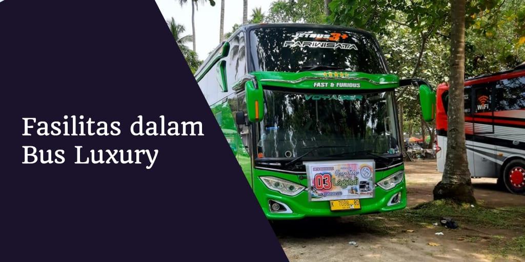 Fasilitas dalam Bus Luxury